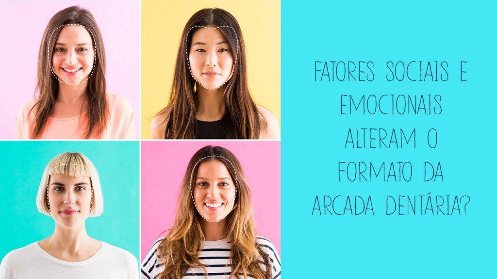 fatos-sociais-emocionais-formato-arcada-dentaria-holodontia
